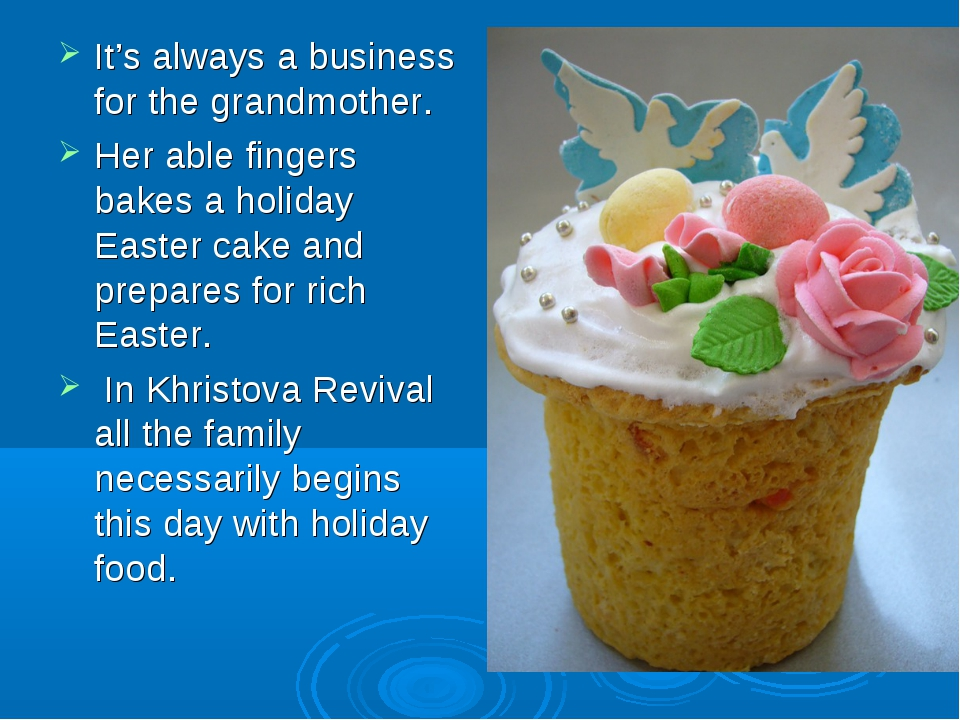 It's always a business for the grandmother. Her able fingers bakes a holiday...