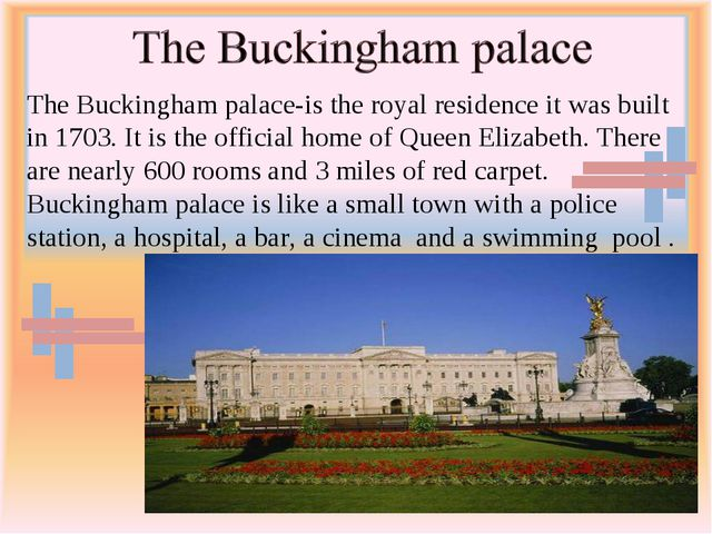 The Buckingham palace-is the royal residence it was built in 1703. It is the...