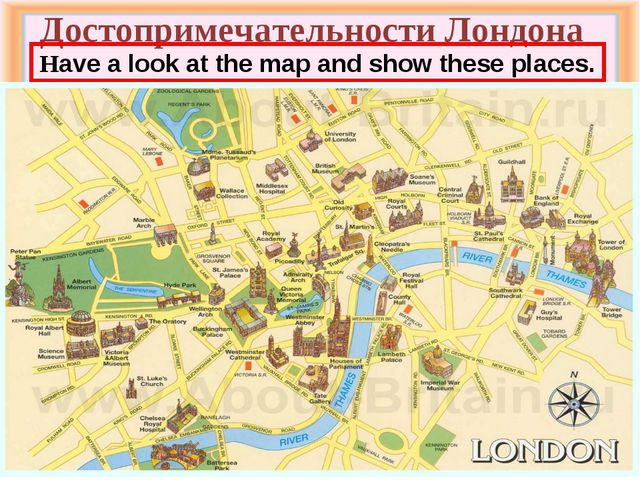 Достопримечательности Лондона Have a look at the map and show these places.