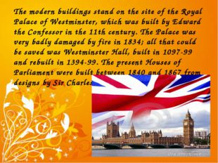 The modern buildings stand on the site of the Royal Palace of Westminster, wh