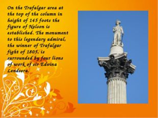 On the Trafalgar area at the top of the column in height of 145 foots the fig