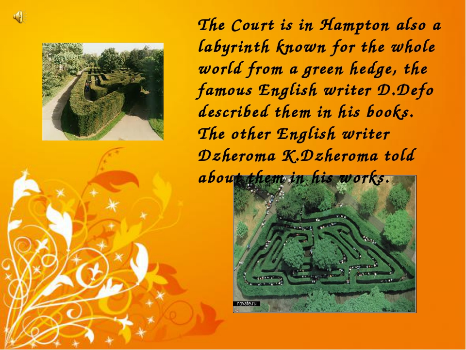 The Court is in Hampton also a labyrinth known for the whole world from a gre...