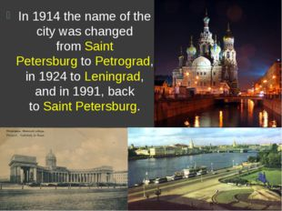 In 1914 the name of the city was changed fromSaint PetersburgtoPetrograd,