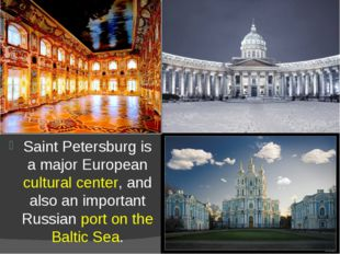 Saint Petersburg is a major European cultural center, and also an important R