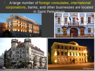 A large number offoreign consulates,international corporations, banks, and
