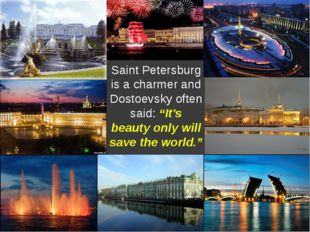 """Saint Petersburg is a charmer and Dostoevsky often said: """"It's beauty only wi"""