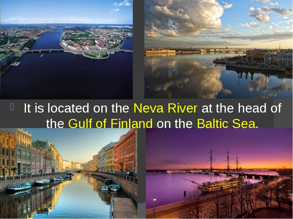 It is located on theNeva Riverat the head of the Gulf of Finlandon theBal...