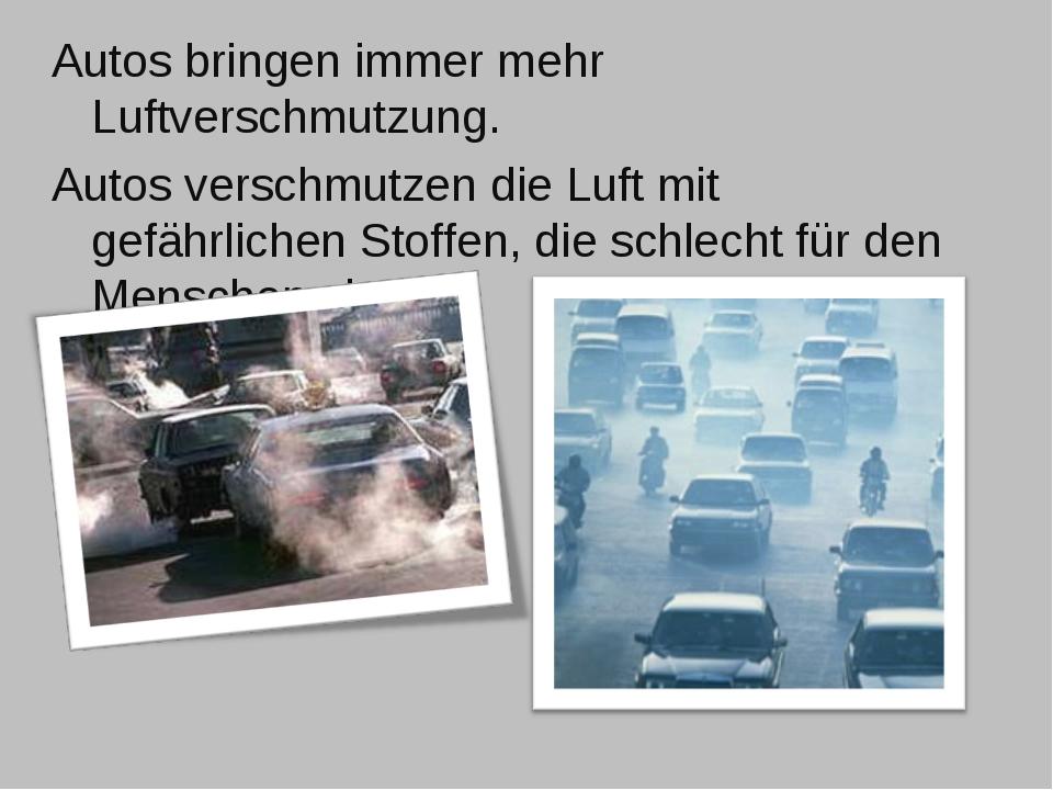 Autos bringen immer mehr Luftverschmutzung. Autos verschmutzen die Luft mit g...