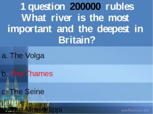 1question200000rubles What river isthe most important and the deepest in Brit
