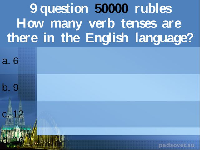 9question50000rubles Howmany verb tenses are there in the English language? a...