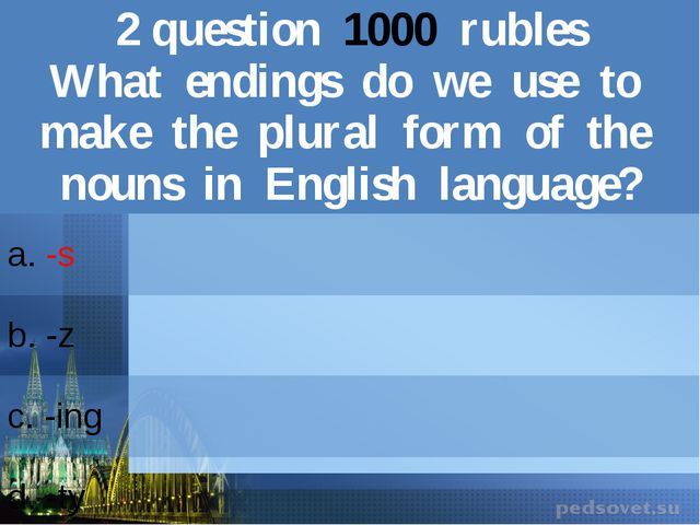 2question1000rubles What endings do we useto make the plural form of the noun...