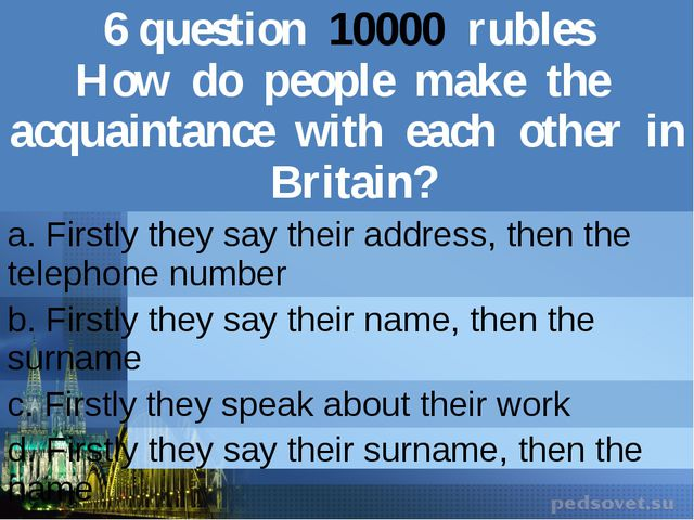 6question10000rubles How do people make the acquaintance with each other in B...