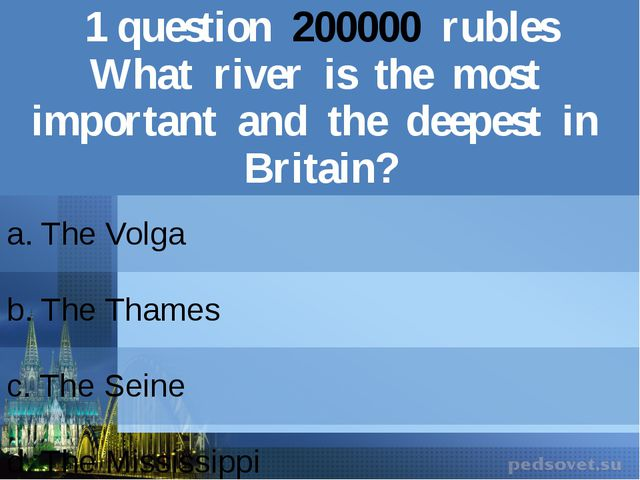 1question200000rubles What river isthe most important and the deepest in Brit...