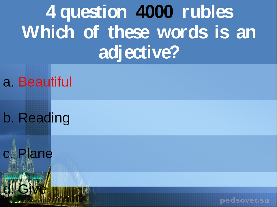 4question4000rubles Which of these words is an adjective? a.Beautiful b.Readi...