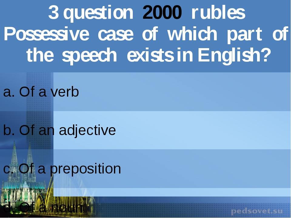 3question2000rubles Possessive case of which part of the speech exists in Eng...