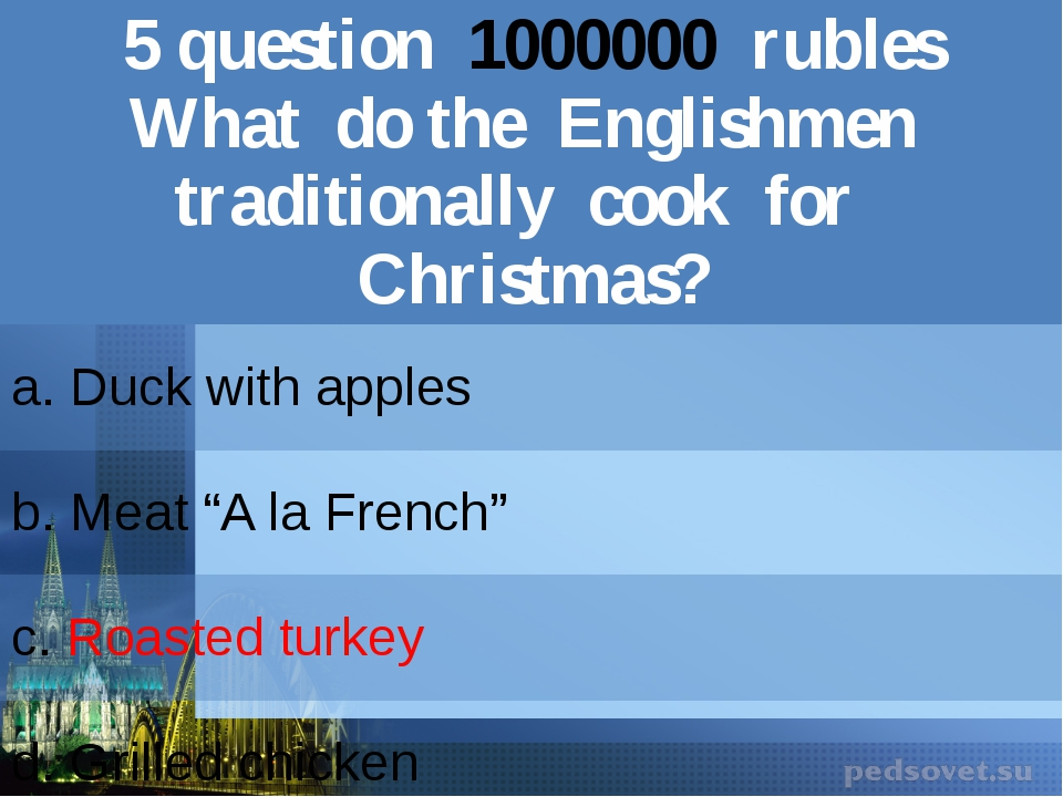5question1000000rubles What do the Englishmen traditionally cook for Christma...