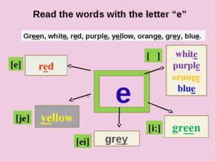 """e red yellow white purple orange blue green Read the words with the letter """""""
