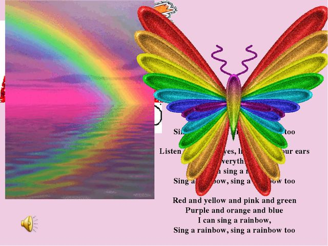 Red and yellow and pink and green Purple and orange and blue I can sing a rai...