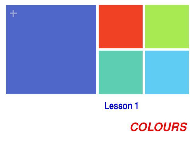 Lesson 1 COLOURS +