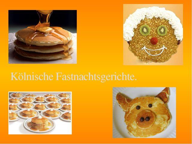 Kölnische Fastnachtsgerichte.
