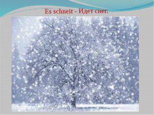 Es schneit - Идет снег.