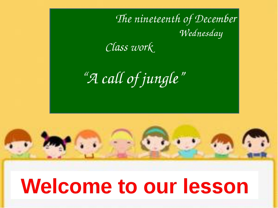 """The nineteenth of December Welcome to our lesson Wednesday Class work """"A call..."""