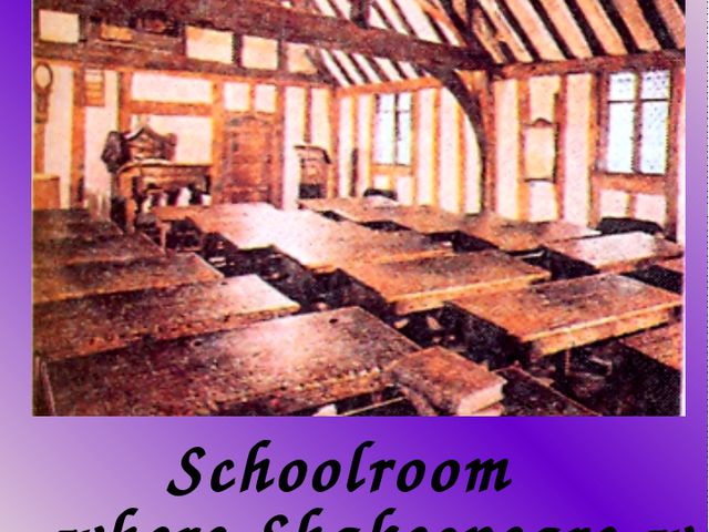 Schoolroom where Shakespeare was educated, as many people believe. It is sti...