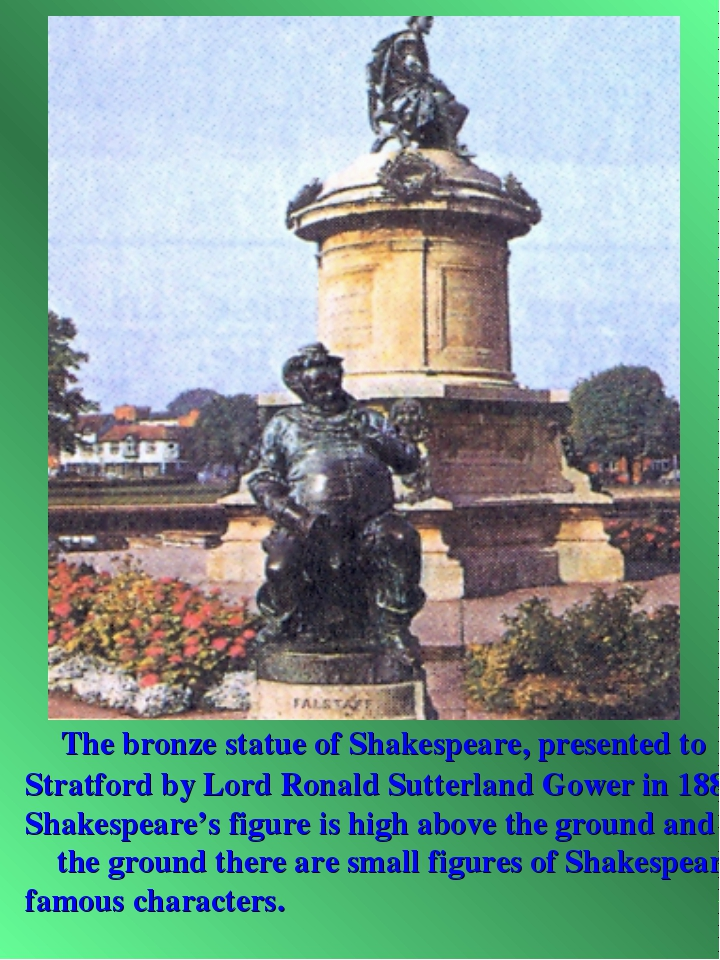The bronze statue of Shakespeare, presented to Stratford by Lord Ronald Sutt...