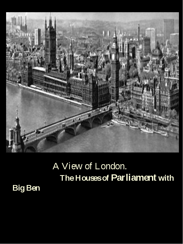 A View of London. The Houses of Parliament with Big Ben