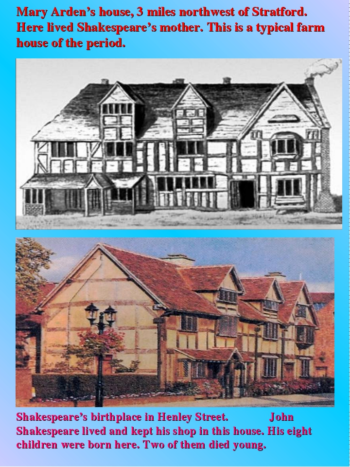 Mary Arden's house, 3 miles northwest of Stratford. Here lived Shakespeare's...