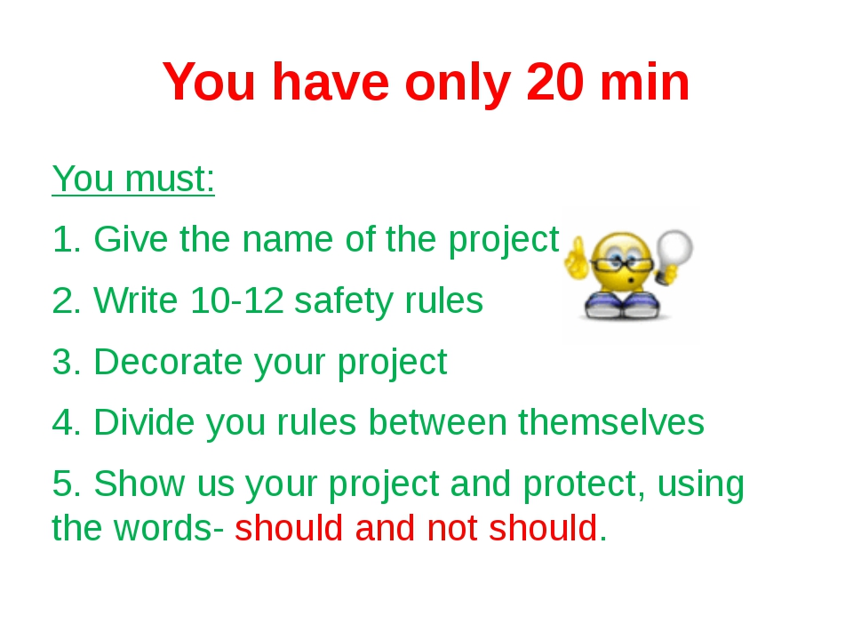 You have only 20 min You must: 1. Give the name of the project. 2. Write 10-1...