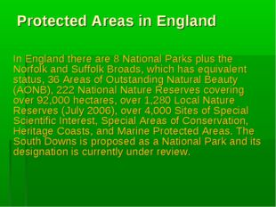 Protected Areas in England In England there are 8 National Parks plus the Nor