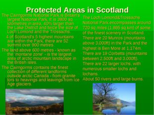 Protected Areas in Scotland The Cairngorms National Park is Britain's largest