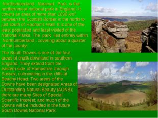 Northumberland   National   Park  is the northernmost national park in Engla