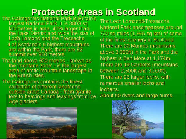 Protected Areas in Scotland The Cairngorms National Park is Britain's largest...