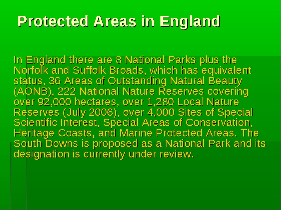 Protected Areas in England In England there are 8 National Parks plus the Nor...