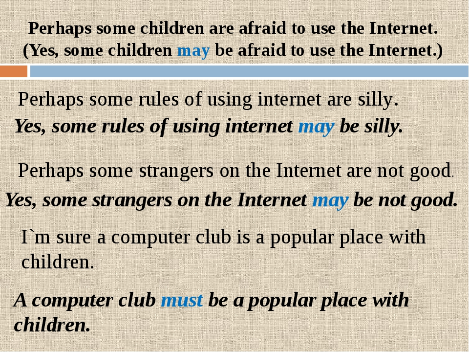 Perhaps some children are afraid to use the Internet. (Yes, some children may...