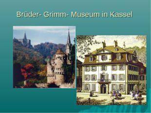 Brüder- Grimm- Museum in Kassel