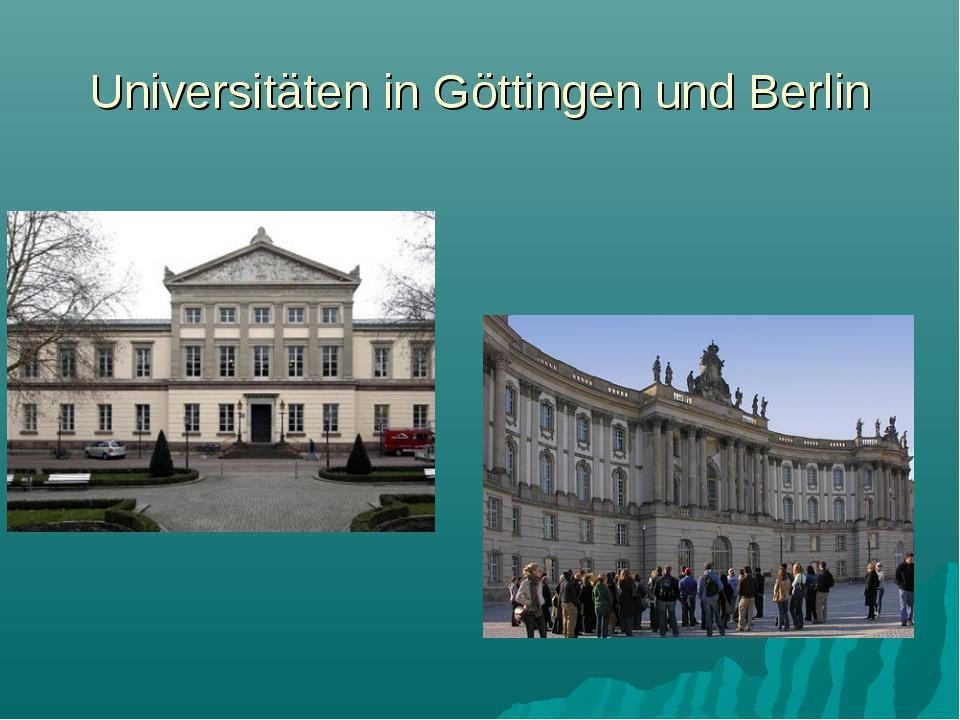 Universitäten in Göttingen und Berlin