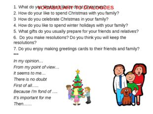 VOCABULARY TO DIALOGUES 1. What do you like/don't like to do at Christmas? 2.