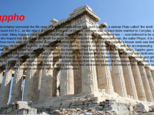 Sappho Much uncertainty surrounds the life story of the celebrated Greek lyri