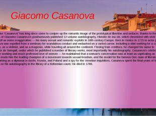 """Giacomo Casanova The name """"Casanova"""" has long since come to conjure up the ro"""