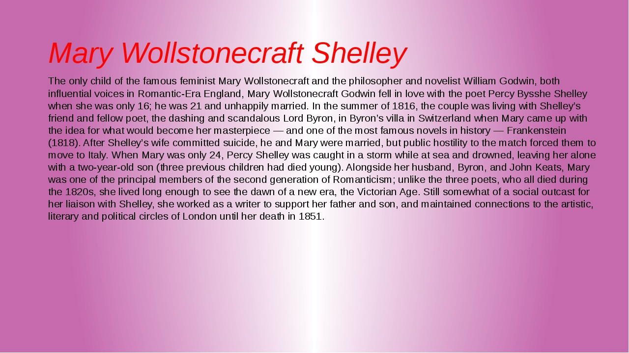 Mary Wollstonecraft Shelley The only child of the famous feminist Mary Wollst...