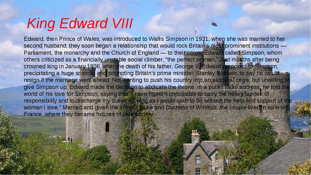 King Edward VIII Edward, then Prince of Wales, was introduced to Wallis Simps...