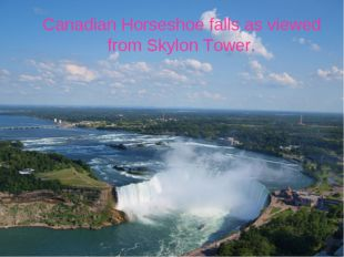 Canadian Horseshoe falls as viewed from Skylon Tower.