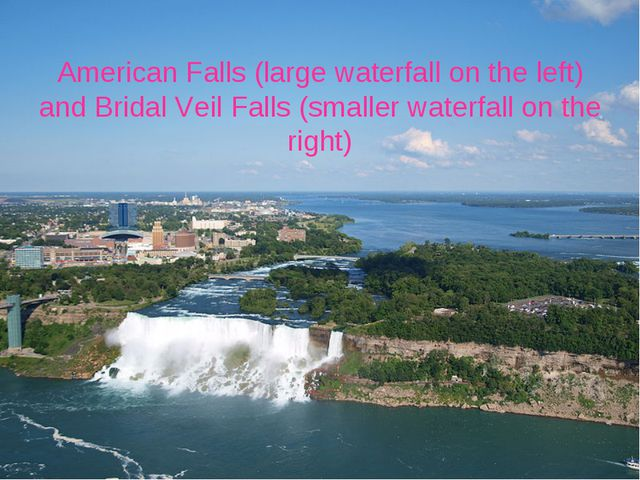 American Falls (large waterfall on the left) and Bridal Veil Falls (smaller w...