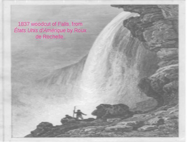1837 woodcut of Falls, from États Unis d'Amérique by Roux de Rochelle.