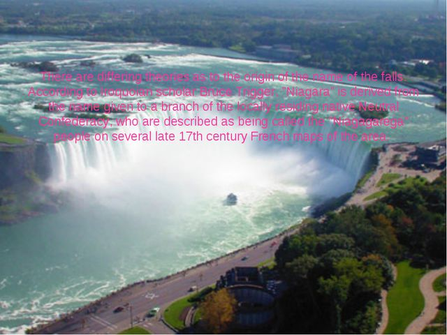 There are differing theories as to the origin of the name of the falls. Accor...