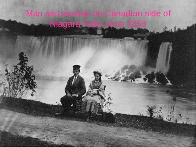 Man and woman on Canadian side of Niagara Falls, circa 1858