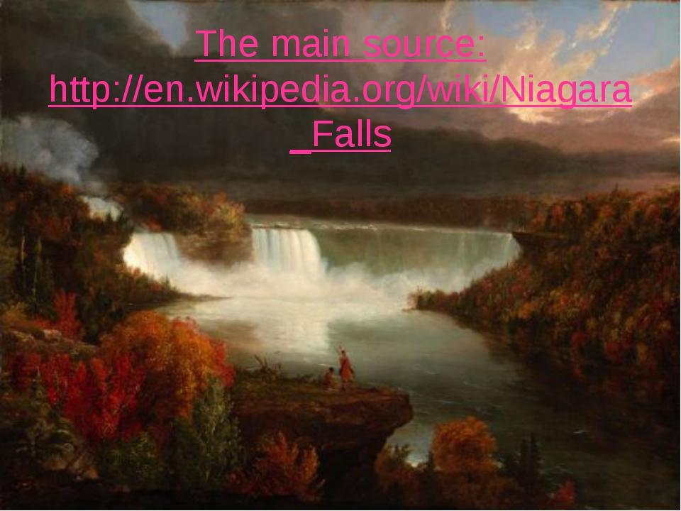 The main source: http://en.wikipedia.org/wiki/Niagara_Falls